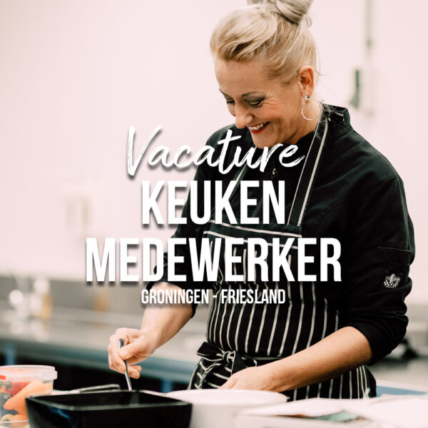 Keukenmedewerker Groningen-Friesland