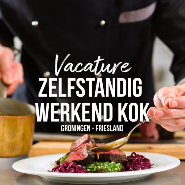 Vacature Zelfstandig werkend kok